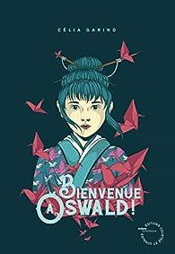 Bienvenue à Oswald ! par Célia Garino
