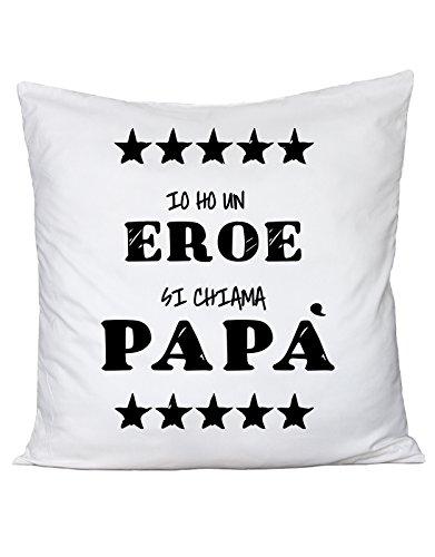 Cuscino io ho un eroe - si chiama papà - festa del papà - happy father's day - in cotone by fashwork