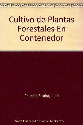 CULTIVO DE PLANTAS FORESTALES EN CONTENEDOR. PRINC (Agricultura) por Juan Peuelas Rubira