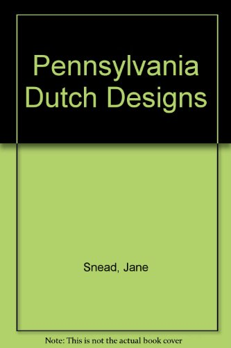 PENNSYLVANIA DUTCH DESIGNS Pennsylvania Dutch Design