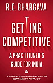 Getting Competitive: A Practitioner's Guide for I