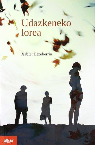 Udazkeneko lorea (Literatura) por Xabier Etxeberria Garro