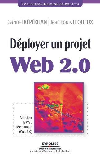 Dployer un projet Web 2.0: Anticiper le Web smantique (Web 3.0)