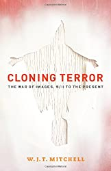 Cloning Terror: The War of Images, 9/11 to the Present