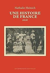 Une histoire de France par Nathalie Heinich