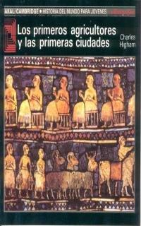 Los primeros agricultores y las primeras civilizaciones (Historia del mundo para jóvenes)