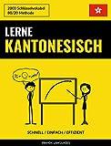 Lerne Kantonesisch - Schnell / Einfach / Effizient: 2000 Schlüsselvokabel