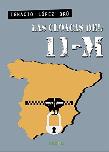 Las cloacas del 11-M por Ignacio López