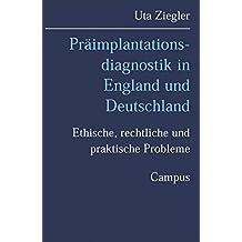 Präimplantationsdiagnostik in England und Deutschland: Ethische, rechtliche und praktische Probleme (Kultur der Medizin)