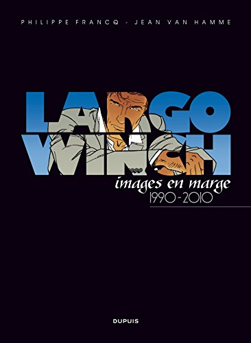Largo Winch Artbook - tome 1 - Largo Winch, images en marge