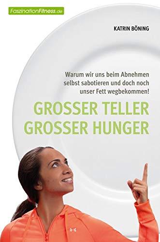 Großer Teller großer Hunger (FaszinationFitness) -