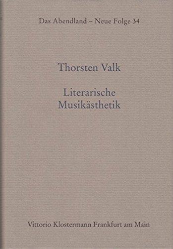 Literarische Musikästhetik: Eine Diskursgeschichte von 1800 bis 1950 (Das Abendland. Forschungen zur Geschichte europäischen Geisteslebens)