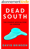 Dead South: The Zombie Apocalypse in London (English Edition)