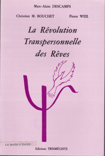 La Revolution Transpersonnelle des rves
