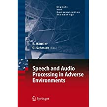 Speech and Audio Processing in Adverse Environments (Signals and Communication Technology)