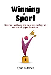 Winning At Sport: Science, skill and the new psychology of outstanding performance