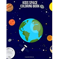 Kids Space Coloring Book: Astronauts the Super Hero Coloring Books for Toddlers Coloring Practice - 50 Wonderful Illustrations of Planets, Astronauts, ... Inside Coloring Book for Space Enthusiasts