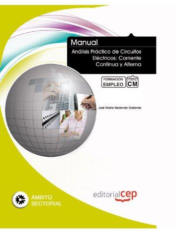 Manual Análisis Práctico de Circuitos Eléctricos: Corriente Continua y Alterna. Formación para el Empleo (Colección 1394)