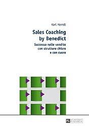Sales Coaching by Benedict: Successo nelle vendite con strutture chiare e con cuore