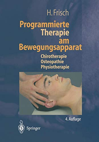 Programmierte Therapie am Bewegungsapparat: Chirotherapie _ Osteopathie _ Physiotherapie
