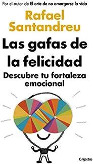 Las gafas de la felicidad: Descubre tu fortaleza emocional