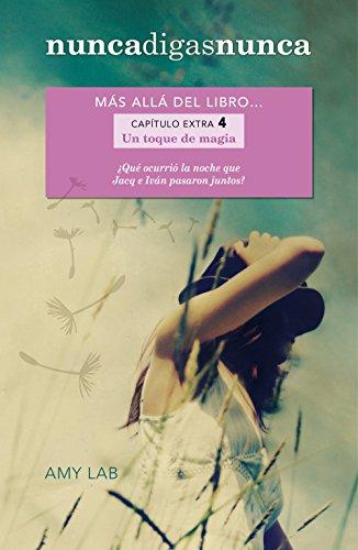 Portada del libro Un toque de magia (Nunca digas nunca. Capítulo extra 4): Más allá del libro...
