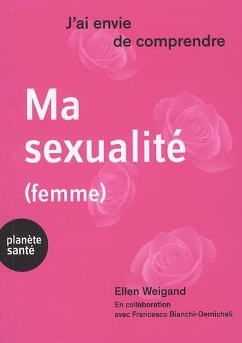 J'ai envie de comprendre... Ma sexualité (femme) par Ellen Weigand