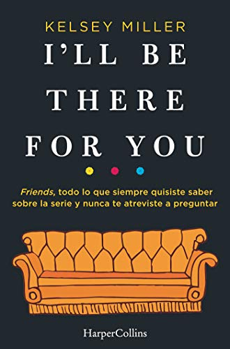 I'll Be There For You (HARPERCOLLINS) por Kelsey Miller