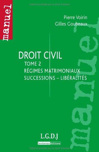 Droit civil : Tome 2, Régimes matrimoniaux, succession, libéralités