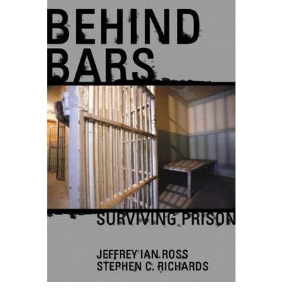 [(Behind Bars: Surviving Prison )] [Author: Jeffrey Ross] [May-2002]