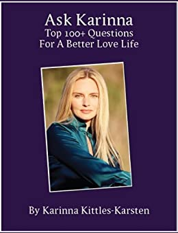 Ask Karinna: Top 100+ Questions for a Better Love Life (English Edition) di [Kittles-Karsten, Karinna]