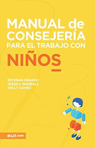 Manual de Consejería para el trabajo con Niños (Consejeria) por Esteban Obando
