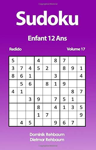 Redido Sudoku Enfant 12 Ans | Volume 17 par Dominik Rehbaum
