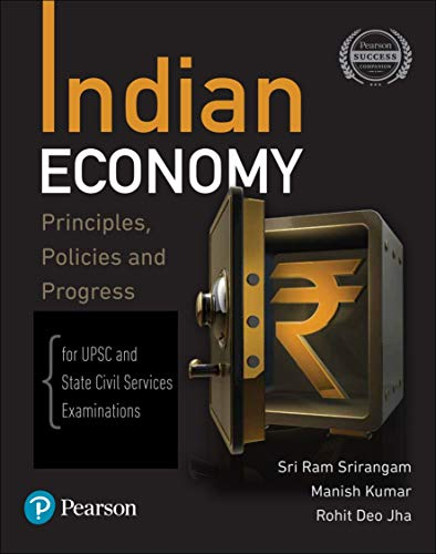 Indian Economy - Principles, Policies, and Progress | For UPSC & State Civil Services Examinations | First Edition | By Pearson