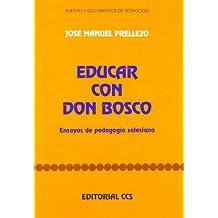 Educar Con Don Bosco - 1 Edición (Fuentes y documentos de pegagogía)