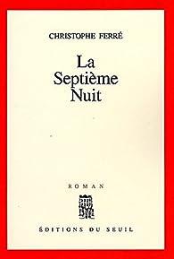 La septième nuit par Christophe Ferré