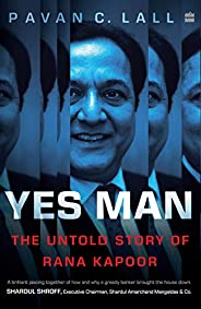 Yes Man: The Untold Story of Rana Kapoor
