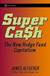 SuperCash: The New Hedge Fund Capitalism (Wiley Trading) by James Altucher (4-Apr-2006) Hardcover
