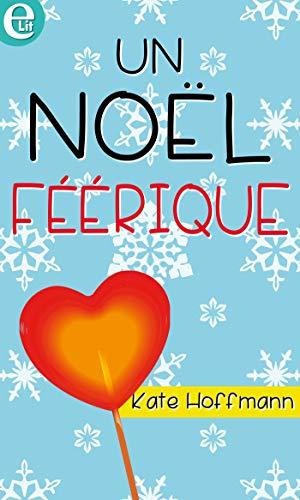 Un Noël féérique (E-LIT) par [Hoffmann, Kate]