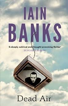 Dead Air by [Banks, Iain]