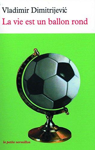 La vie est un ballon rond par Vladimir Dimitrijević