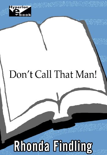 Don't Call That Man!: A Survival Guide to Letting Go (English Edition)