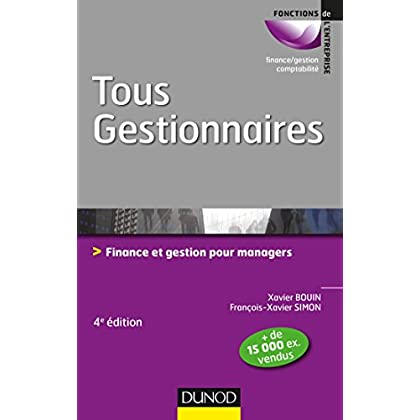 Tous gestionnaires - 4e éd. : Finance et gestion pour managers (Fonctions de l'entreprise)
