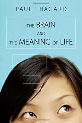The Brain and the Meaning of Life by Paul Thagard (2010-02-14)