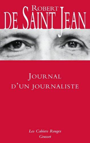 Journal d'un journaliste (Les Cahiers Rouges) par Robert de Saint Jean