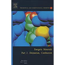 Energetic Materials: Part 2. Detonation, Combustion (Theoretical and Computational Chemistry Book 13) (English Edition)