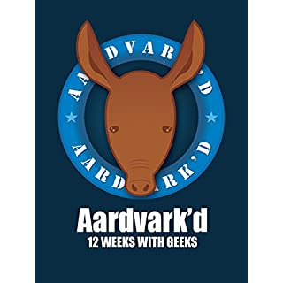 Aardvark'd: 12 Weeks with Geeks [OV]