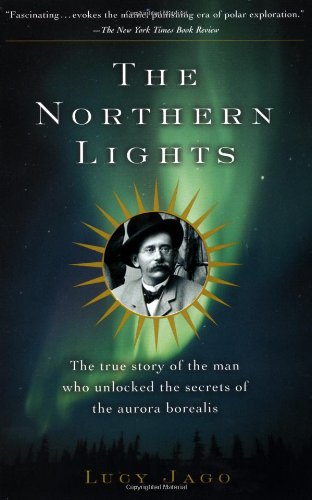 the-northern-lights-the-true-story-of-the-man-who-unlocked-the-secrets-of-the-aurora-borealis