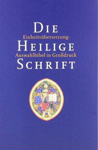 Die Heilige Schrift: Einheitsübersetzung - Auswahlbibel in Großdruck