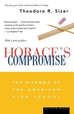 [(Horace's Compromise: The Dilemma of the American High School)] [Author: Theodore Sizer] published on (September, 2004)